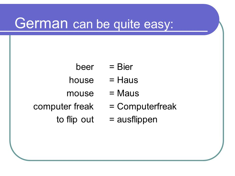 This is also German
