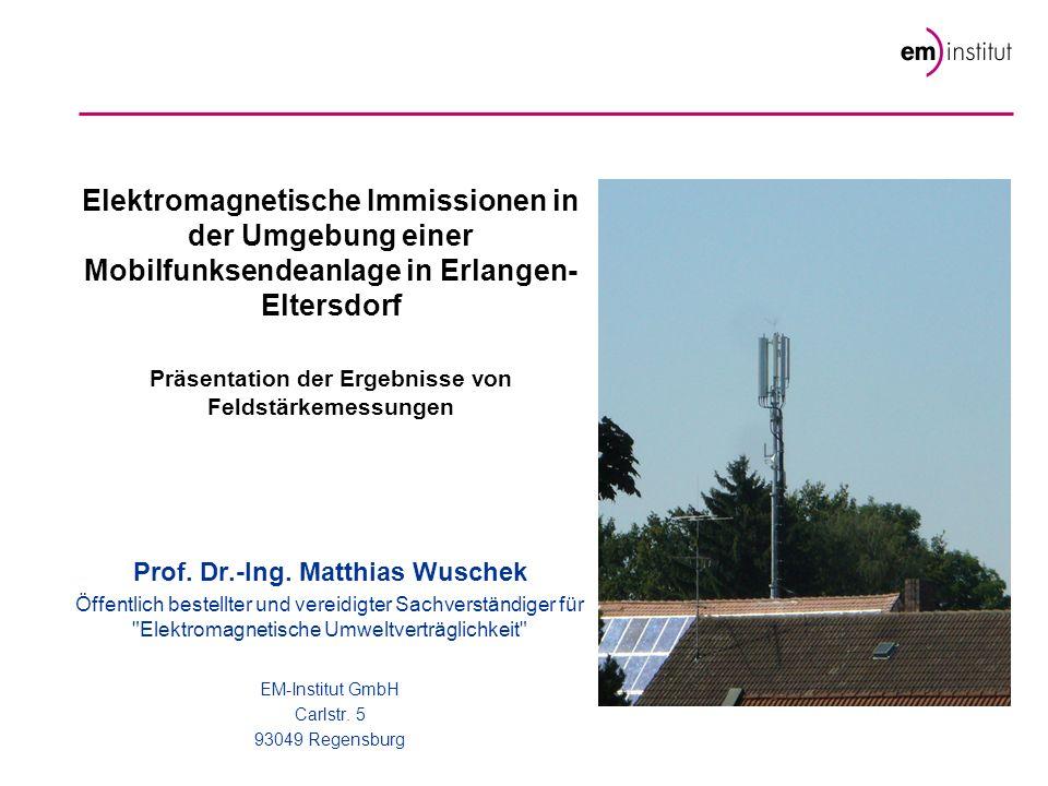 Elektromagnetische Immissionen in der Umgebung einer Mobilfunksendeanlage in Erlangen- Eltersdorf Präsentation der Ergebnisse von Feldstärkemessungen