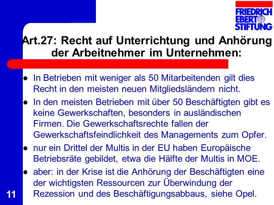 11 Art.27: Recht auf Unterrichtung und Anhörung der Arbeitnehmer im Unternehmen: In Betrieben mit weniger als 50 Mitarbeitenden gilt dies Recht in den