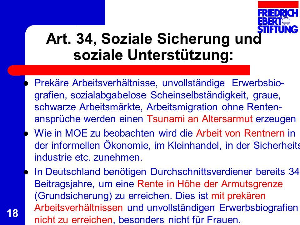 18 Art. 34, Soziale Sicherung und soziale Unterstützung: Prekäre Arbeitsverhältnisse, unvollständige Erwerbsbio- grafien, sozialabgabelose Scheinselbs
