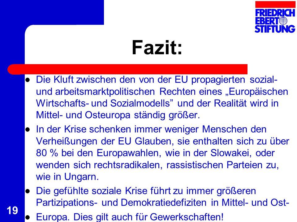 19 Fazit: Die Kluft zwischen den von der EU propagierten sozial- und arbeitsmarktpolitischen Rechten eines Europäischen Wirtschafts- und Sozialmodells
