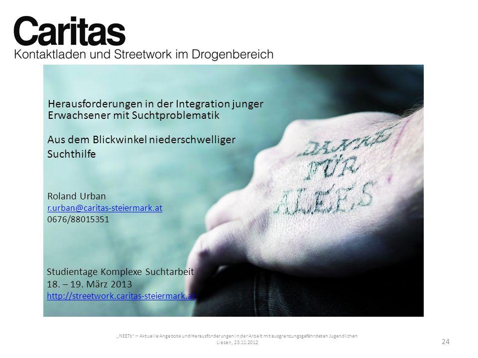NEETs – Aktuelle Angebote und Herausforderungen in der Arbeit mit ausgrenzungsgefährdeten Jugendlichen Liezen, 23.11.2012 Herausforderungen in der Int