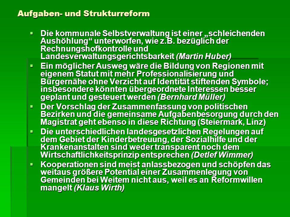 Aufgaben- und Strukturreform Die kommunale Selbstverwaltung ist einer schleichenden Aushöhlung unterworfen, wie z.B. bezüglich der Rechnungshofkontrol