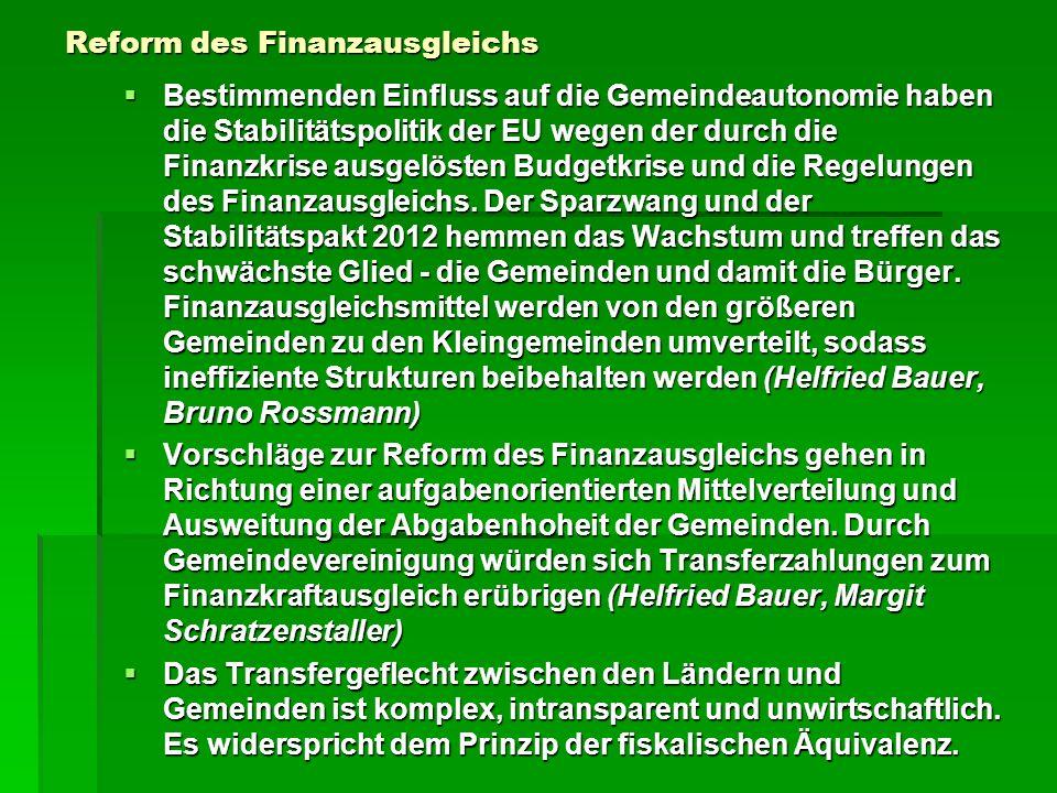Reform des Finanzausgleichs Bestimmenden Einfluss auf die Gemeindeautonomie haben die Stabilitätspolitik der EU wegen der durch die Finanzkrise ausgelösten Budgetkrise und die Regelungen des Finanzausgleichs.