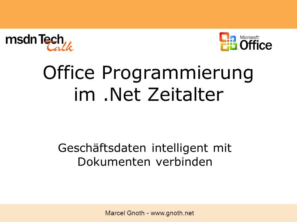 Marcel Gnoth - www.gnoth.net 72 VSTO Client Requirements Office 2003 Professional Edition SP1 –Oder Excel/Word/Outlook standalone editions.NET Framework 2.0 VSTO 2005 Runtime Office Primary Interop Assemblies (PIAs) Sicherheitseinstellungen