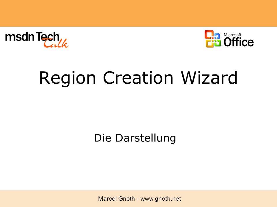 Marcel Gnoth - www.gnoth.net Region Creation Wizard Die Darstellung