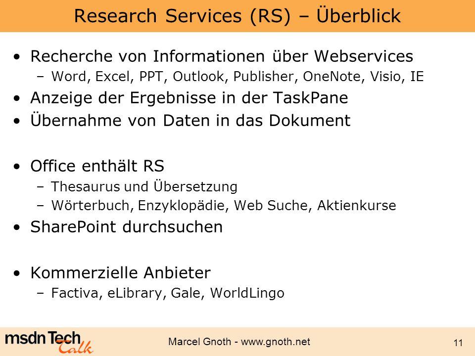 Marcel Gnoth - www.gnoth.net 11 Research Services (RS) – Überblick Recherche von Informationen über Webservices –Word, Excel, PPT, Outlook, Publisher,