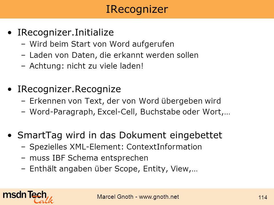 Marcel Gnoth - www.gnoth.net 114 IRecognizer IRecognizer.Initialize –Wird beim Start von Word aufgerufen –Laden von Daten, die erkannt werden sollen –