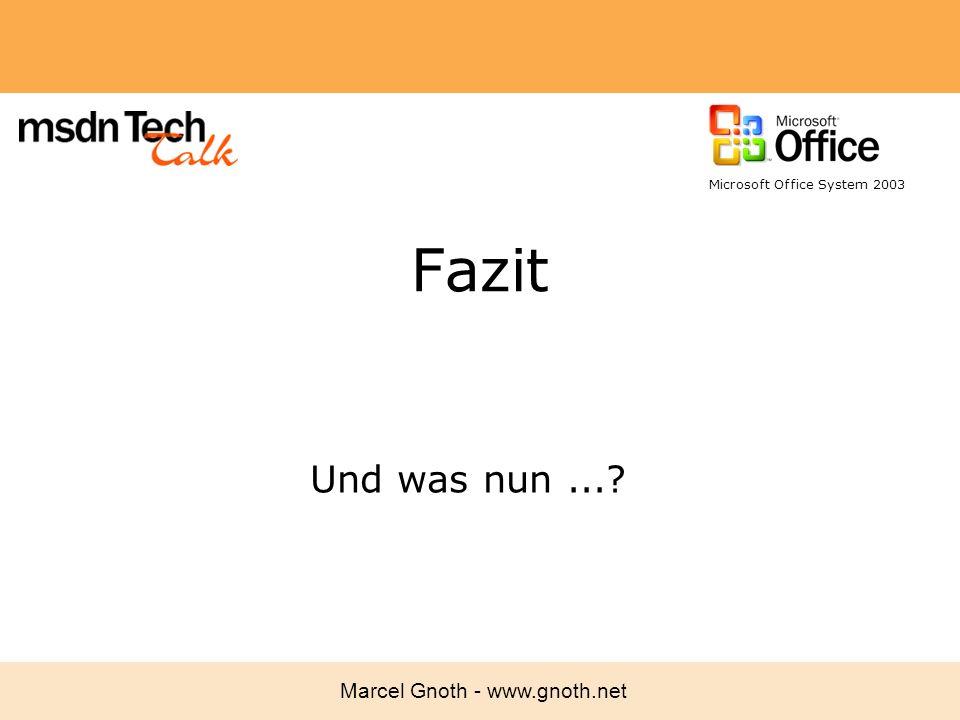 Marcel Gnoth - www.gnoth.net Fazit Und was nun...? Microsoft Office System 2003