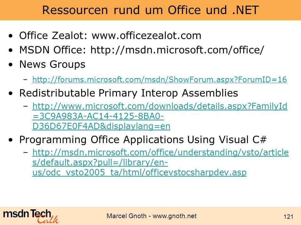 Marcel Gnoth - www.gnoth.net 121 Ressourcen rund um Office und.NET Office Zealot: www.officezealot.com MSDN Office: http://msdn.microsoft.com/office/