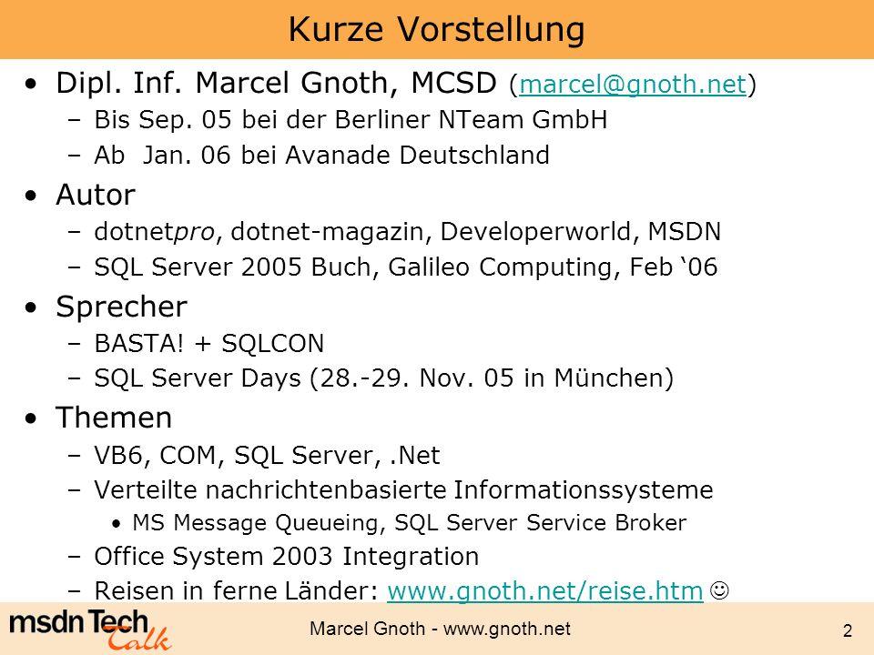 Marcel Gnoth - www.gnoth.net 2 Kurze Vorstellung Dipl. Inf. Marcel Gnoth, MCSD (marcel@gnoth.net)marcel@gnoth.net –Bis Sep. 05 bei der Berliner NTeam
