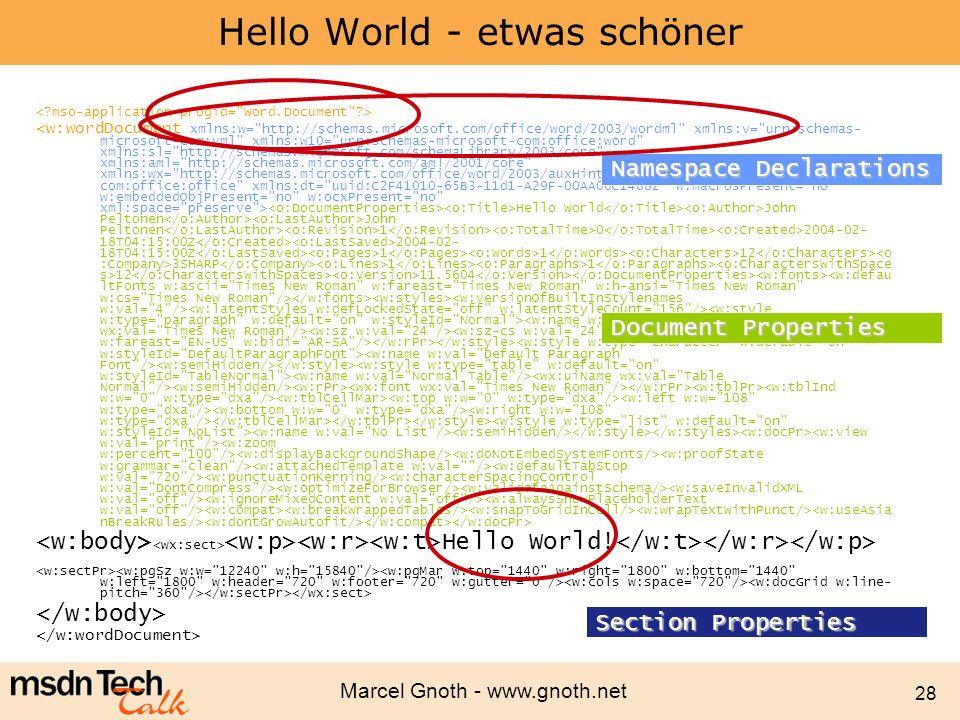 Marcel Gnoth - www.gnoth.net 28 Hello World - etwas schöner Hello World John Peltonen John Peltonen 1 0 2004-02- 18T04:15:00Z 2004-02- 18T04:15:00Z 1