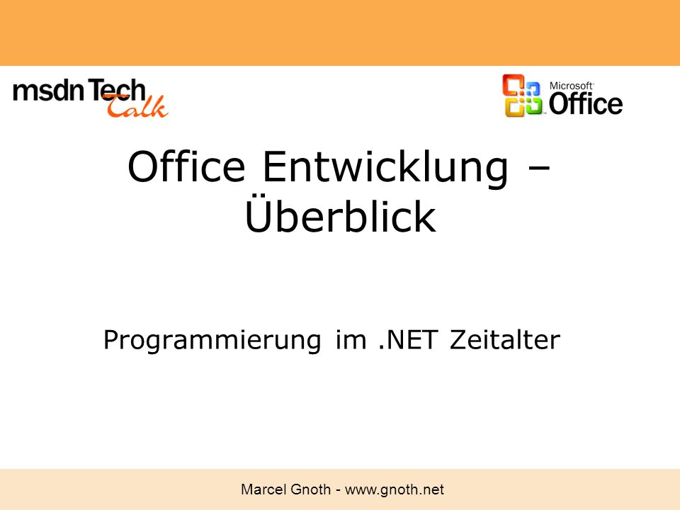 Marcel Gnoth - www.gnoth.net 5 Office als Client Mehr als 400 Mio Officeinstallationen Für sehr viele Menschen ist Office das Hauptwerkzeug im Büro Wie kann Ihnen das Arbeiten leichter gemacht werden.