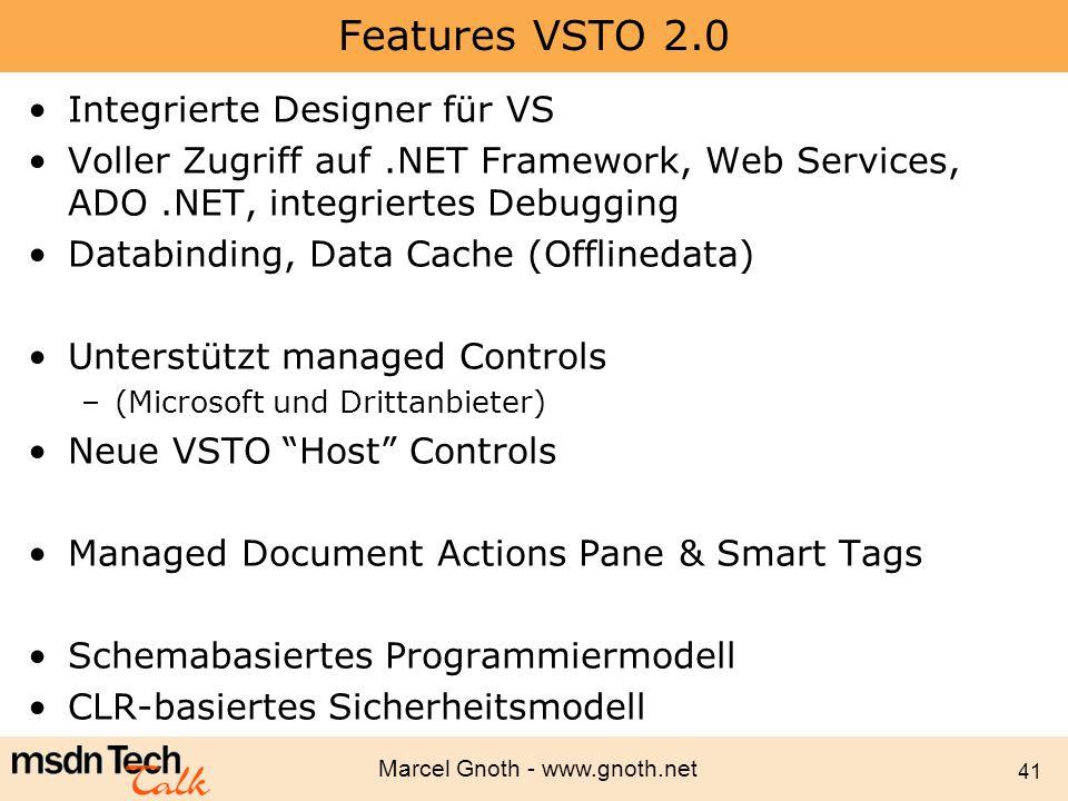 Marcel Gnoth - www.gnoth.net 41 Features VSTO 2.0 Integrierte Designer für VS Voller Zugriff auf.NET Framework, Web Services, ADO.NET, integriertes De