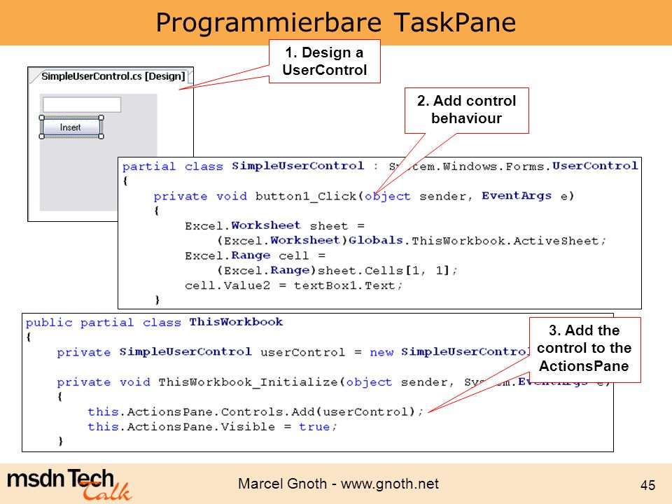 Marcel Gnoth - www.gnoth.net 45 Programmierbare TaskPane 1. Design a UserControl 2. Add control behaviour 3. Add the control to the ActionsPane