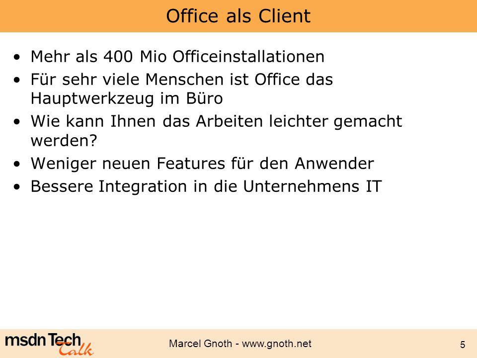 Marcel Gnoth - www.gnoth.net 56 Entwicklung von Smart Tags Smart Tag COM-API –Alle Möglichkeiten des.Net Frameworks –Programmierung (COM-Interface) ISmartTagRecognizer, ISmartTagAction C#, VB.NET, C++ oder VB6.Net Applikationen verwenden COM Interop und VSTO Loader –Benötigen Setup (Einträge in die Registry) HKEY_CURRENT_USER\Software\Microsoft\Office\Common\Sm art Tag\Recognizers –SmartTags sind systemweit aktiv in allen SmartTag fähigen Applikationen und Dokumenten Microsoft Office Smart Tag List (MOSTL) –Für einfache Smart Tags C:\Programme\Gemeinsame Dateien\Microsoft Shared\Smart Tag\LISTS\1031 –Leichte Entwicklung und Deployment