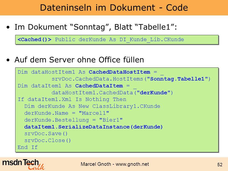 Marcel Gnoth - www.gnoth.net 52 Dateninseln im Dokument - Code Im Dokument Sonntag, Blatt Tabelle1: Auf dem Server ohne Office füllen Dim dataHostItem