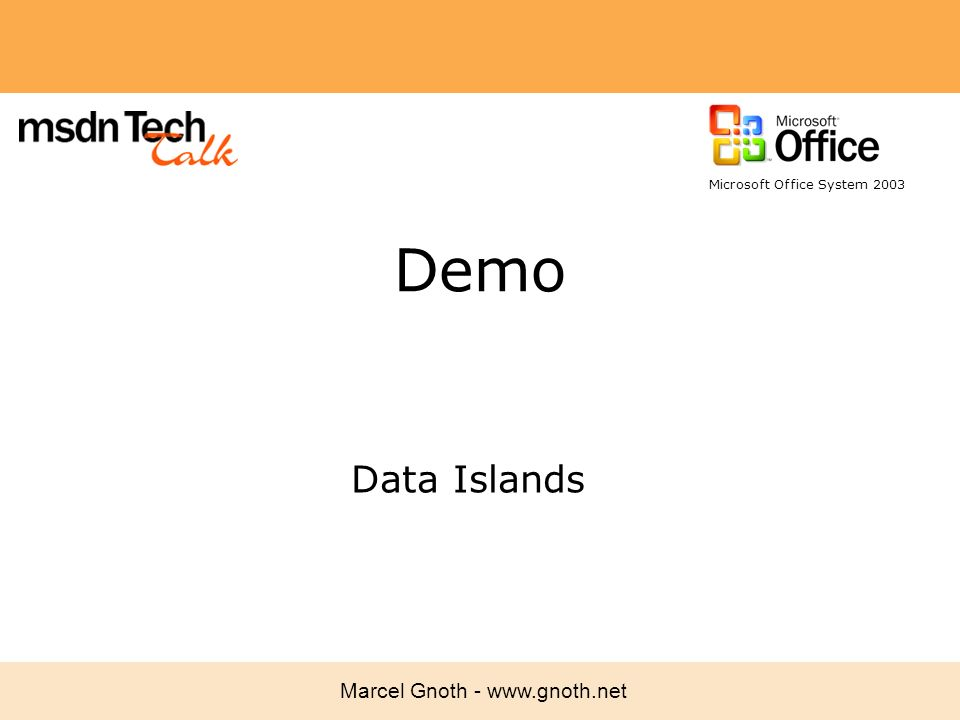 Marcel Gnoth - www.gnoth.net Demo Data Islands Microsoft Office System 2003