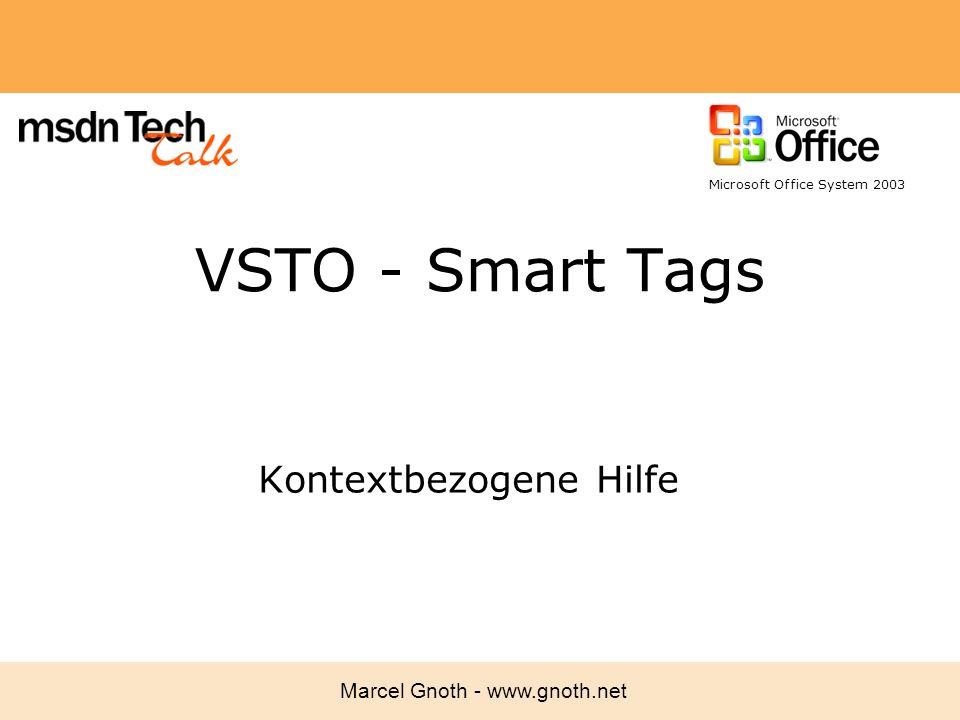 Marcel Gnoth - www.gnoth.net VSTO - Smart Tags Kontextbezogene Hilfe Microsoft Office System 2003
