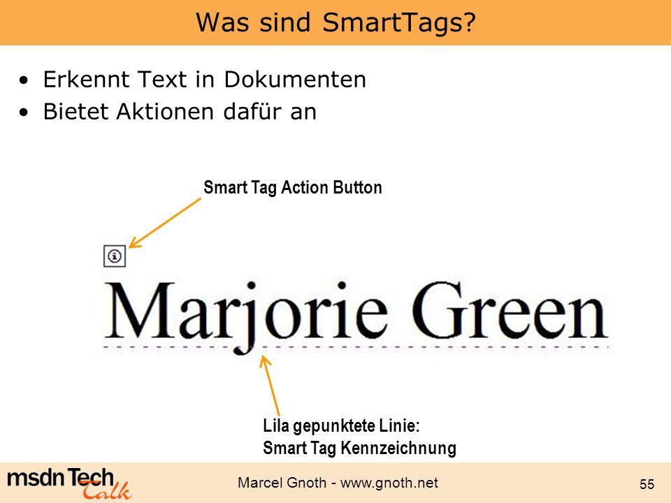 Marcel Gnoth - www.gnoth.net 55 Was sind SmartTags? Erkennt Text in Dokumenten Bietet Aktionen dafür an Smart Tag Action Button Lila gepunktete Linie: