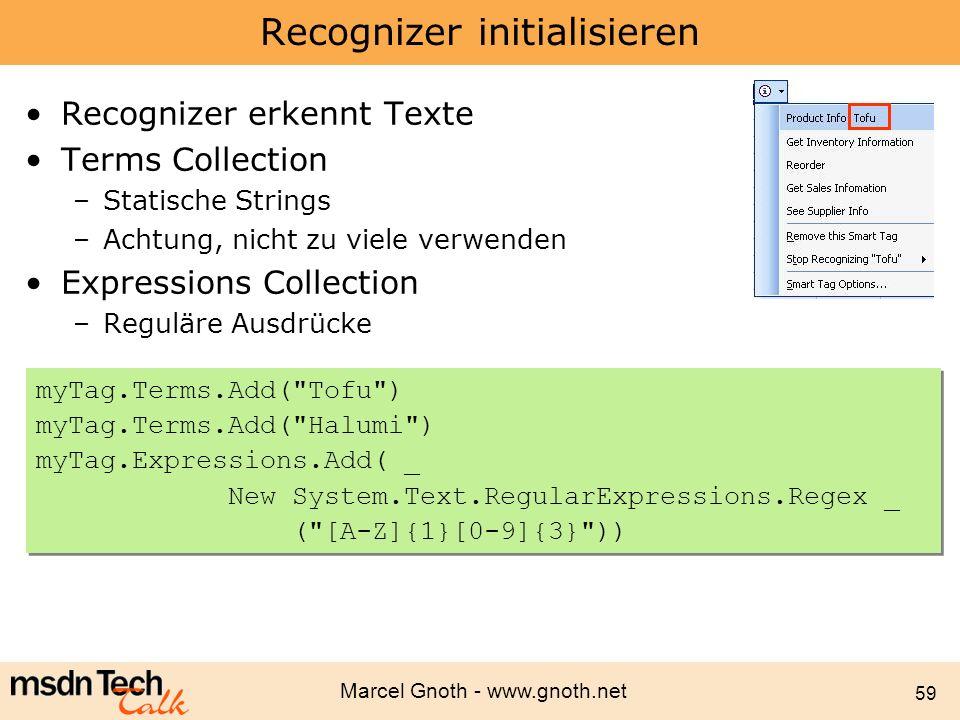 Marcel Gnoth - www.gnoth.net 59 Recognizer initialisieren Recognizer erkennt Texte Terms Collection –Statische Strings –Achtung, nicht zu viele verwen