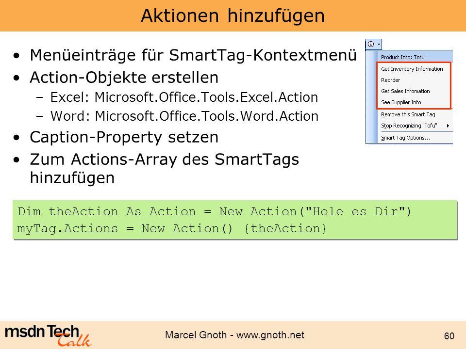 Marcel Gnoth - www.gnoth.net 60 Aktionen hinzufügen Menüeinträge für SmartTag-Kontextmenü Action-Objekte erstellen –Excel: Microsoft.Office.Tools.Exce