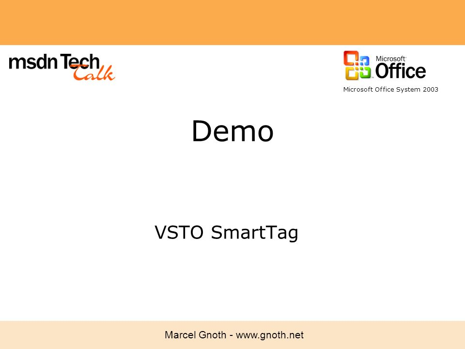 Marcel Gnoth - www.gnoth.net Demo VSTO SmartTag Microsoft Office System 2003
