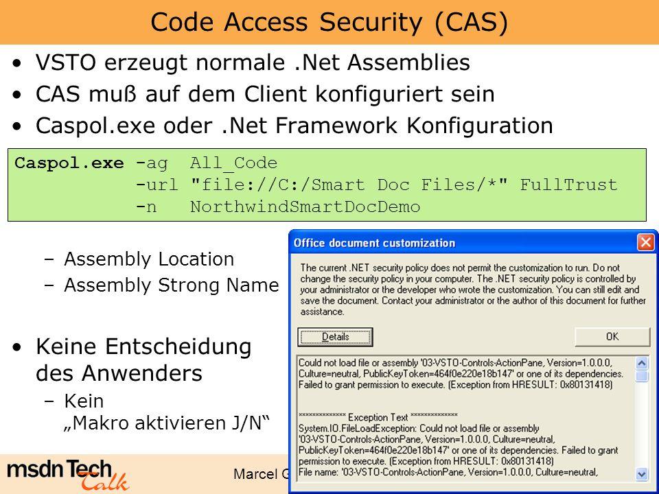 Marcel Gnoth - www.gnoth.net 66 Code Access Security (CAS) VSTO erzeugt normale.Net Assemblies CAS muß auf dem Client konfiguriert sein Caspol.exe ode