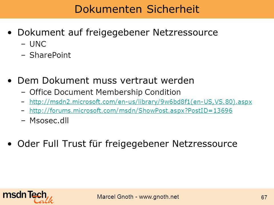 Marcel Gnoth - www.gnoth.net 67 Dokumenten Sicherheit Dokument auf freigegebener Netzressource –UNC –SharePoint Dem Dokument muss vertraut werden –Off