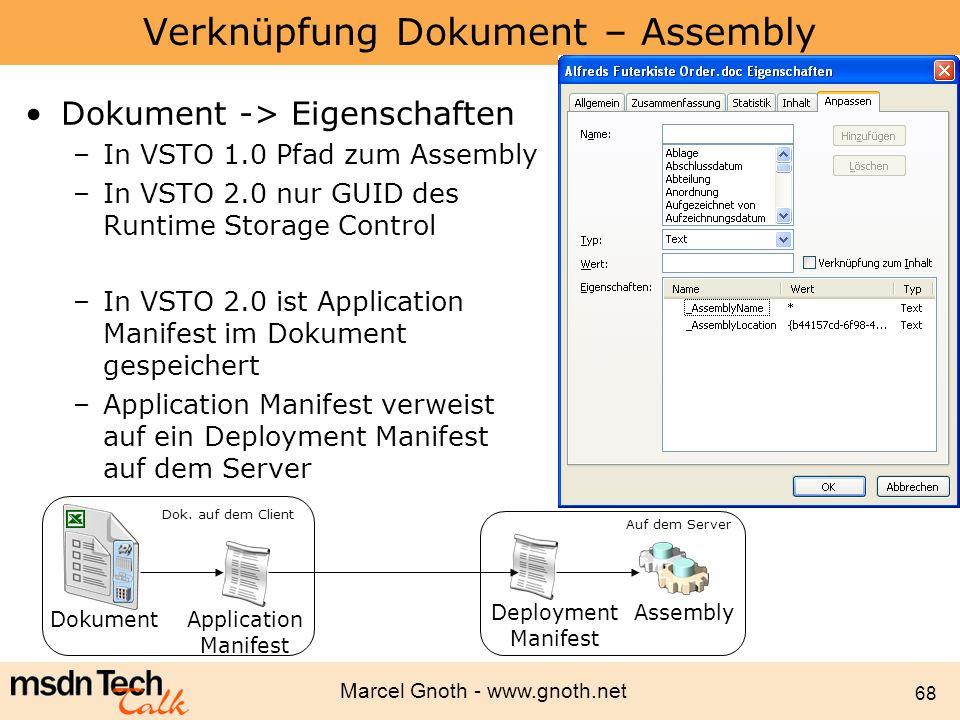Marcel Gnoth - www.gnoth.net 68 Verknüpfung Dokument – Assembly Dokument -> Eigenschaften –In VSTO 1.0 Pfad zum Assembly –In VSTO 2.0 nur GUID des Run