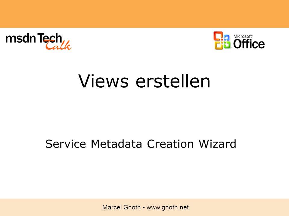 Marcel Gnoth - www.gnoth.net Views erstellen Service Metadata Creation Wizard
