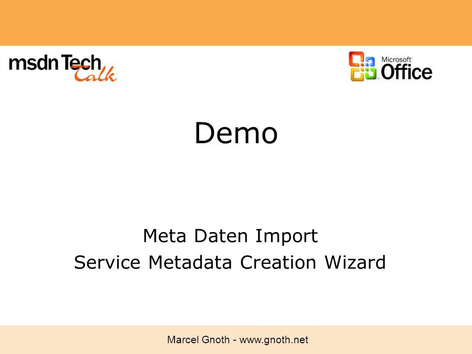 Marcel Gnoth - www.gnoth.net Demo Meta Daten Import Service Metadata Creation Wizard