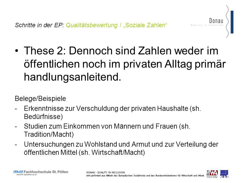 Schritte in der EP: Qualitätsbewertung / Soziale Zahlen These 2: Dennoch sind Zahlen weder im öffentlichen noch im privaten Alltag primär handlungsanleitend.