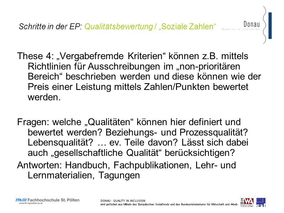 Schritte in der EP: Qualitätsbewertung / Soziale Zahlen These 4: Vergabefremde Kriterien können z.B.