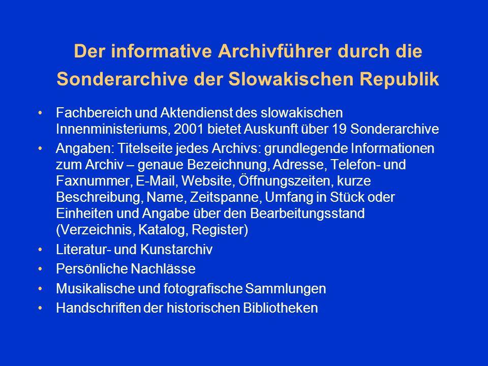 Ganzstaatliche Erfassung der literarischen Dokumente Forschung setzt nicht mehr fort, nicht abgeschlossen Drei Verzeichnisse: –Pavol Vongrej: Bratislava – Stadtarchiv.