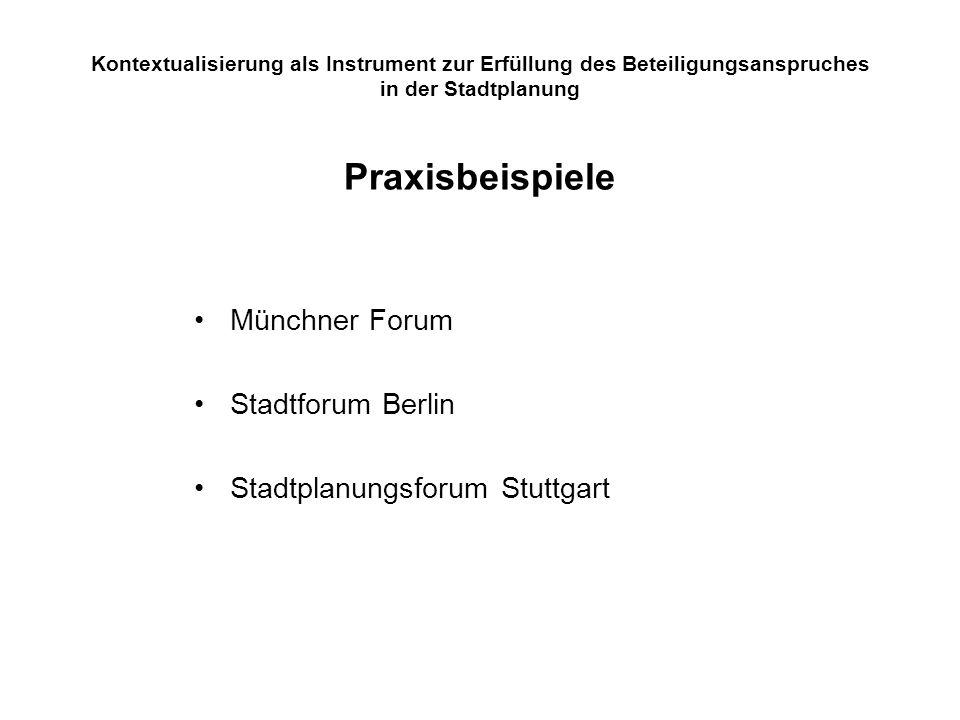 Kontextualisierung als Instrument zur Erfüllung des Beteiligungsanspruches in der Stadtplanung Praxisbeispiele Münchner Forum Stadtforum Berlin Stadtp