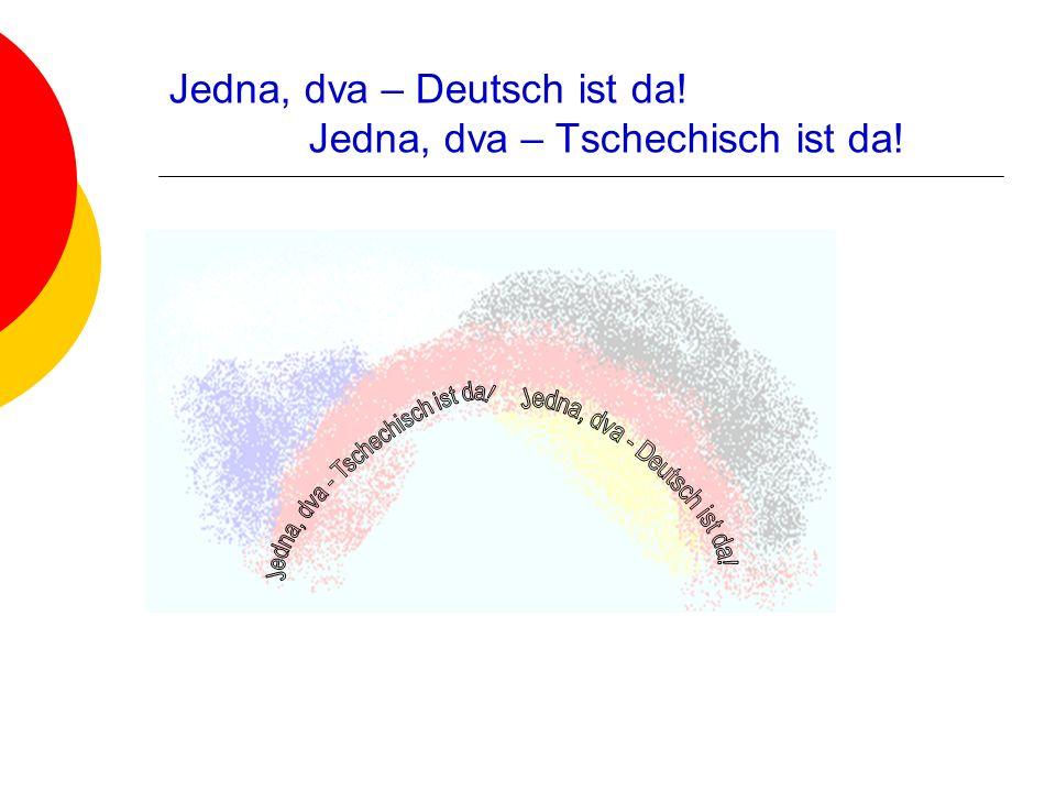 Jedna, dva – Deutsch ist da! Jedna, dva – Tschechisch ist da!