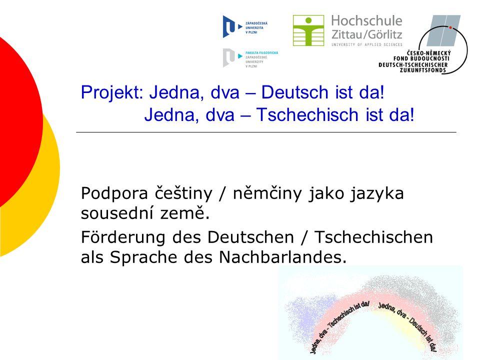 Projekt: Jedna, dva – Deutsch ist da. Jedna, dva – Tschechisch ist da.