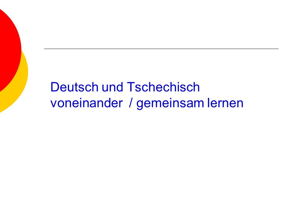 Deutsch und Tschechisch voneinander / gemeinsam lernen