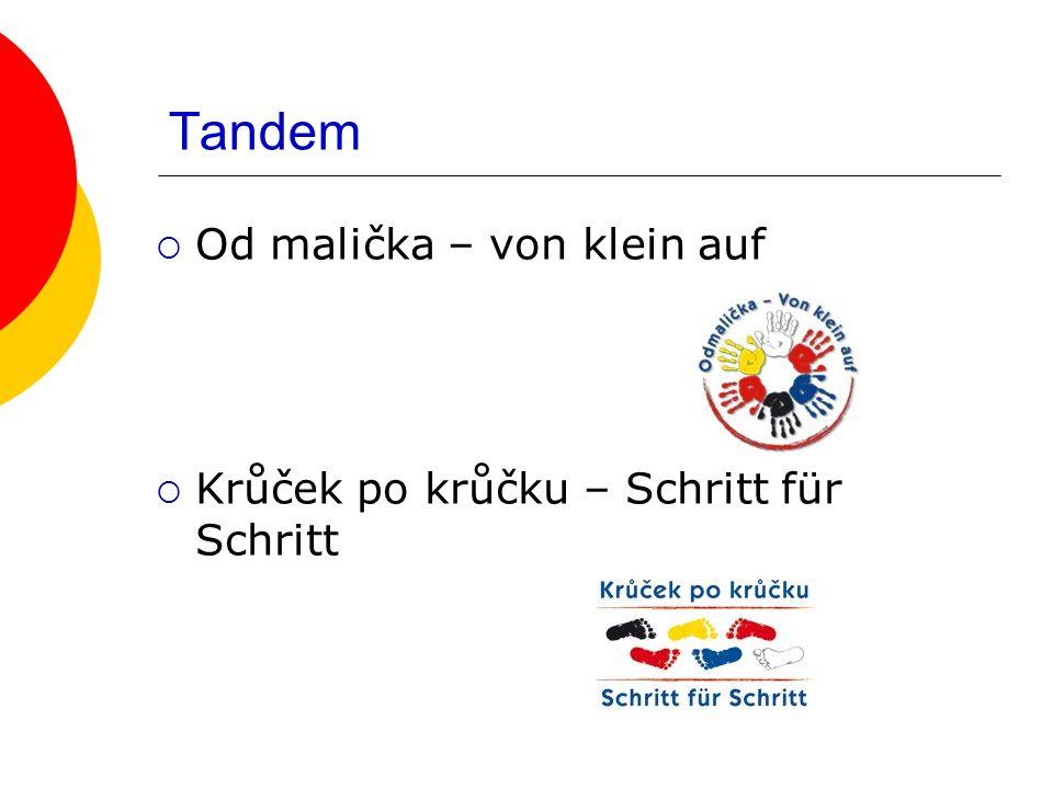 Tandem Od malička – von klein auf Krůček po krůčku – Schritt für Schritt