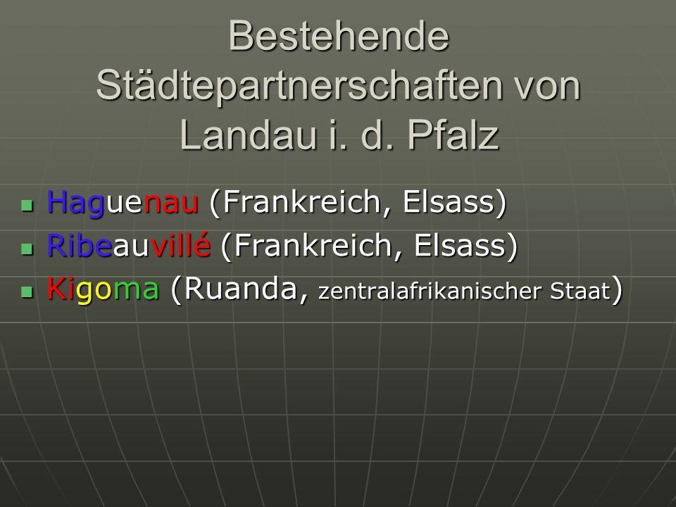 Bestehende Städtepartnerschaften von Landau i. d. Pfalz Haguenau (Frankreich, Elsass) Haguenau (Frankreich, Elsass) Ribeauvillé (Frankreich, Elsass) R