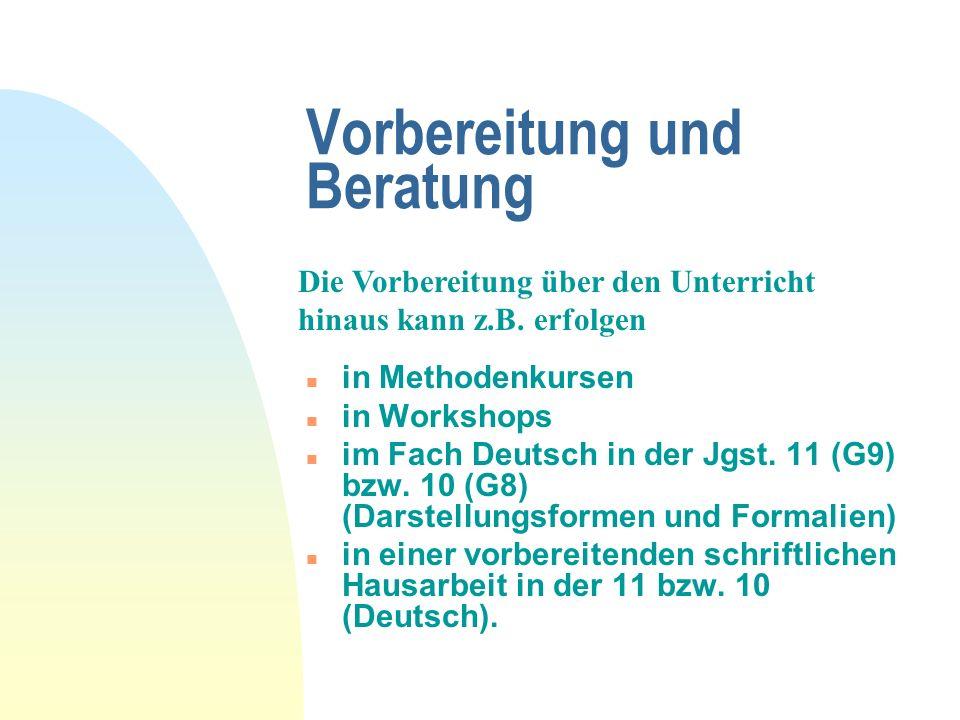 Vorbereitung und Beratung n in Methodenkursen n in Workshops n im Fach Deutsch in der Jgst. 11 (G9) bzw. 10 (G8) (Darstellungsformen und Formalien) n