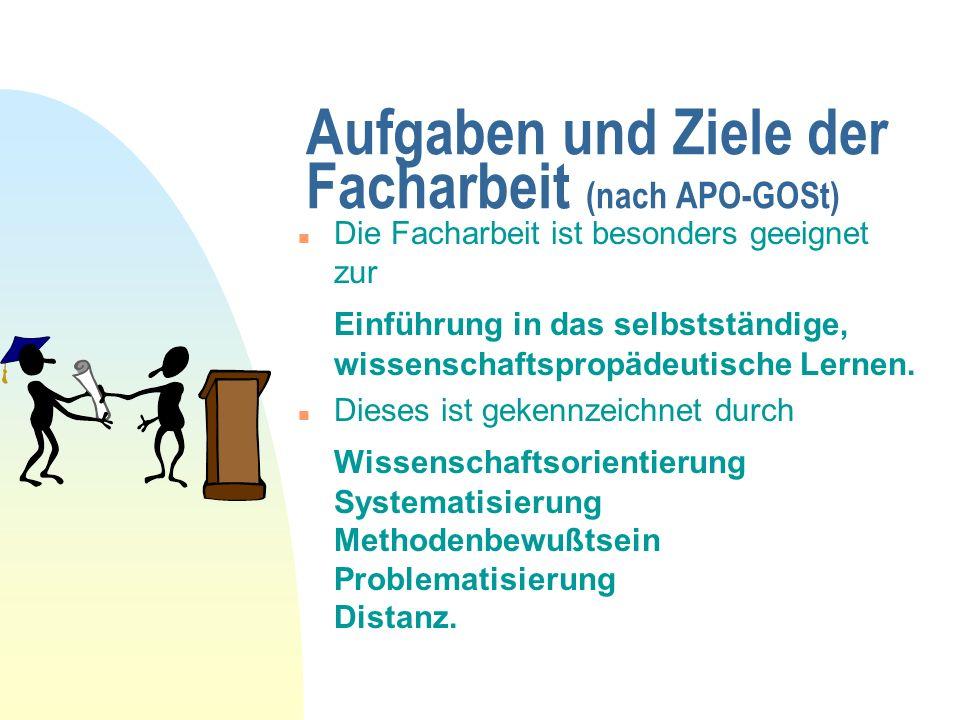 Aufgaben und Ziele der Facharbeit Konkrete Lernziele sind u.a.