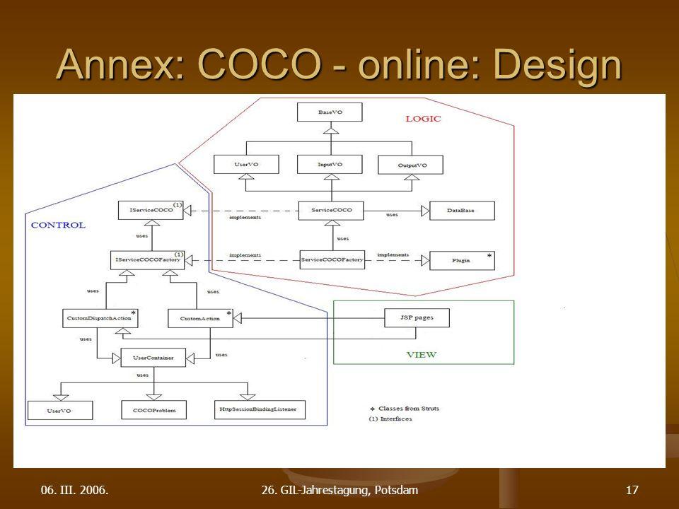 06. III. 2006.26. GIL-Jahrestagung, Potsdam17 Annex: COCO - online: Design