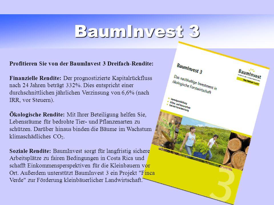 BaumInvest 3 Profitieren Sie von der BaumInvest 3 Dreifach-Rendite: Finanzielle Rendite: Der prognostizierte Kapitalrückfluss nach 24 Jahren beträgt 332%.