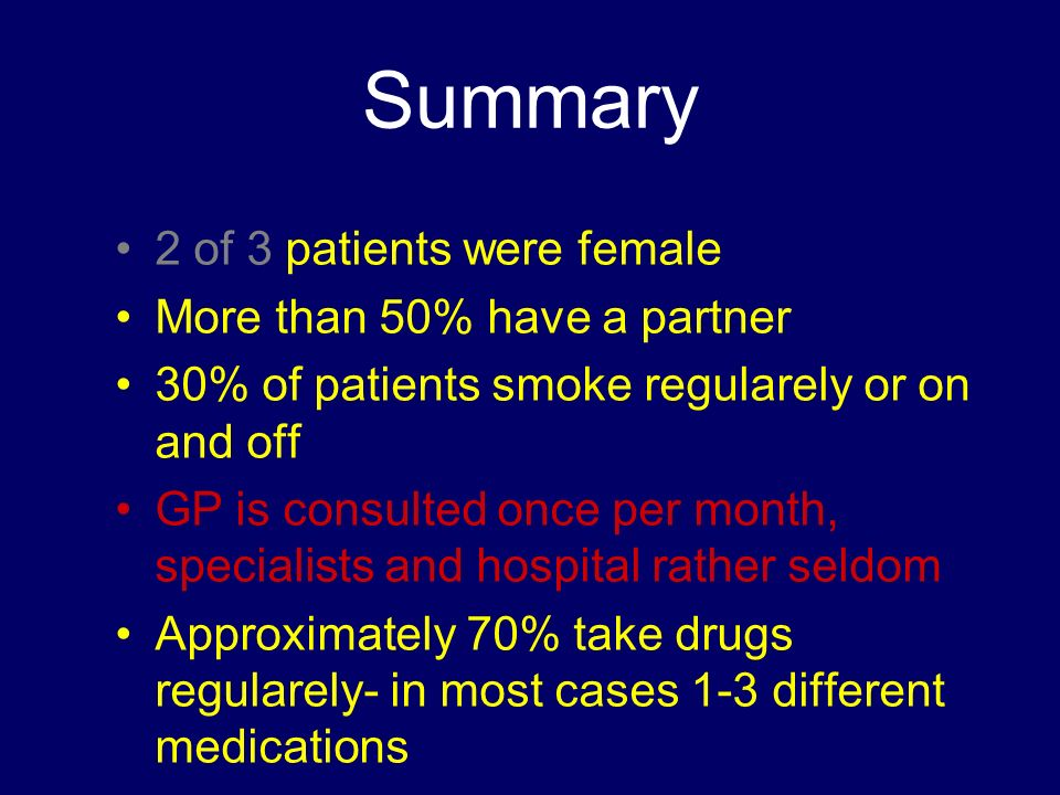 Summary 2 of 3 patients were female More than 50% have a partner 30% of patients smoke regularely or on and off GP is consulted once per month, specia