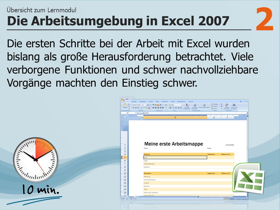 2 Die ersten Schritte bei der Arbeit mit Excel wurden bislang als große Herausforderung betrachtet.