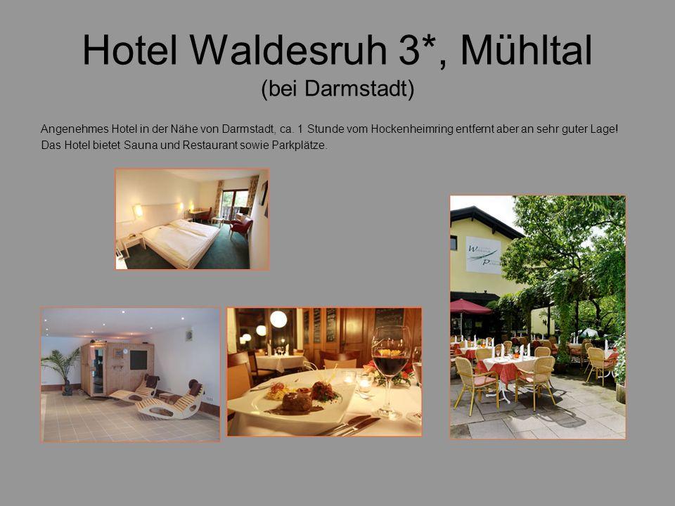 Hotel Waldesruh 3*, Mühltal (bei Darmstadt) Angenehmes Hotel in der Nähe von Darmstadt, ca. 1 Stunde vom Hockenheimring entfernt aber an sehr guter La