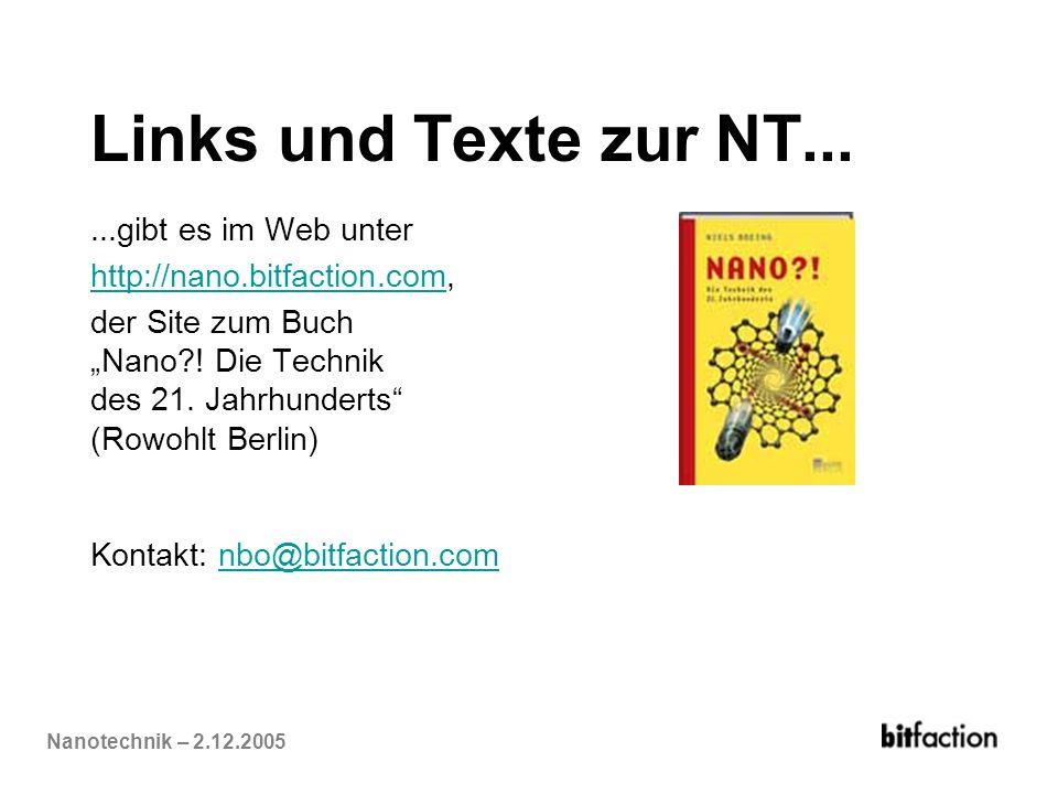 Nanotechnik – 2.12.2005 Links und Texte zur NT......gibt es im Web unter http://nano.bitfaction.comhttp://nano.bitfaction.com, der Site zum Buch Nano?