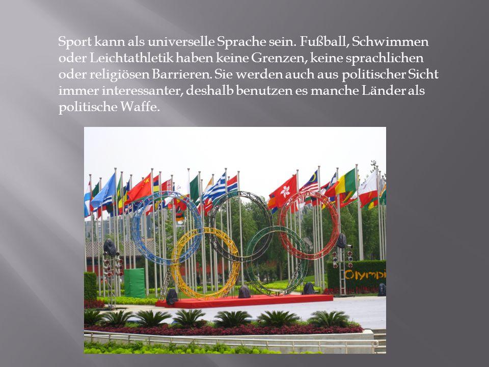Sport kann als universelle Sprache sein.